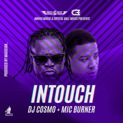 Dj Cosmo & Mic Burner - Intouch (Prod. by Magician)