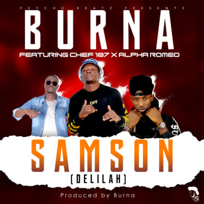 Burna ft Chef 187 x Alpha Romeo - SAMSON [Delilala] Prod Burna