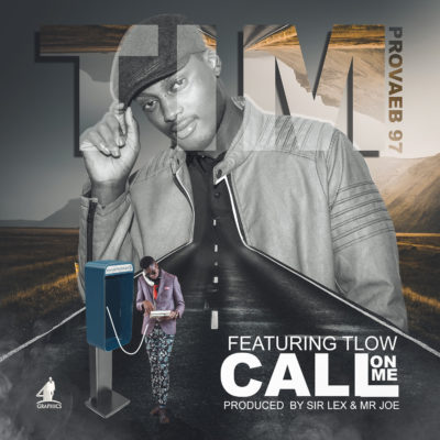 TimProverbs97 ft T- Low - Call On Me [Prod.by Sir Lex & Mr Joe ]