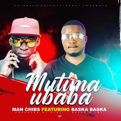 Man Chibs ft Baska Baska - Mutima ubaba (Prod. by Alaji : Baska)