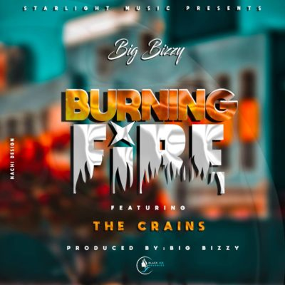 Big Bizzy ft The Crains - Burning Fire (Prod. by Big Bizzy)