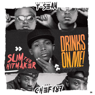 Slim The Hitmaker ft Chef187 & T-Sean - Drinks on me (Prod. by Uptown Beats & Bill)