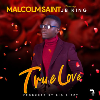 Malcom Saint ft JB King - True Love (Prod. by BigBizzy)