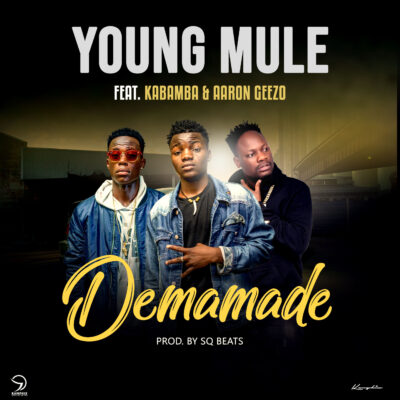 Young Mule ft Kabamba & Aron Geezo - Demamade (Prod. by SQ Beats)