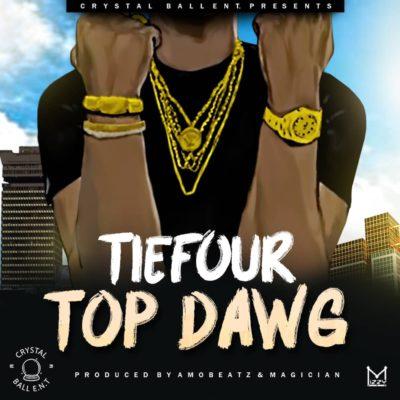 TieFour - Top Dawg (Prod by AmoBeatz & Magician)