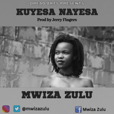 Mwiza - Kuyesa Nayesa (Prod. by Jerry Fingers)