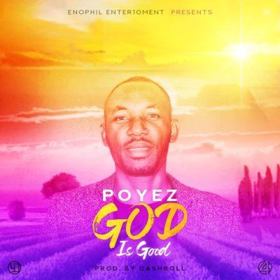 Poyez - God is Good (Prod. Cashrollbeatz)