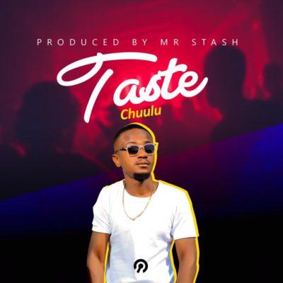 Chuulu - Taste (Prod. by Mr Stash)