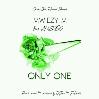 Mwiezy M ft Amerigo - Only One (Prod. by ET)