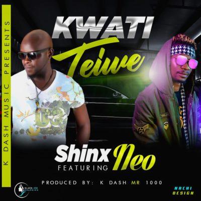 Shinx ft Neo - Kwati Teine (Prod. by K Dash Mr. 1000)