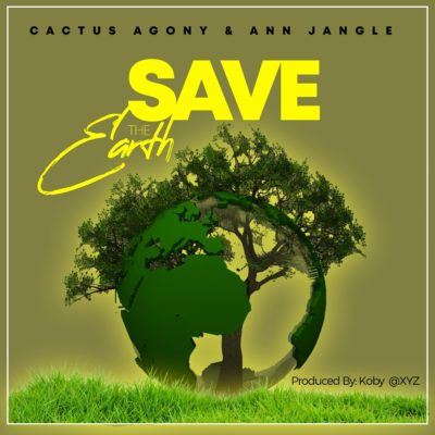 Cactus Agony ft Anne Jungle - Save The Earth (Prod. by KOBY)