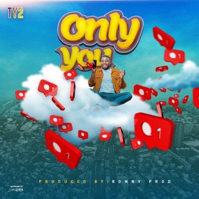 TY2 - Only You (Prod. by Ronny Prod)