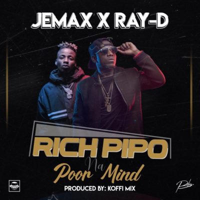 Jemax ft Raydee - Rich Pipo na Poor Mind (Prod. by Koffi Mix)