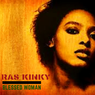 Ras Kinky - Blessed Woman