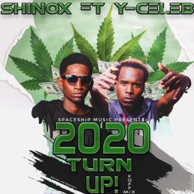 Shinox ft Y-Celeb - 2020 Turn Up! (Koffi Mix)