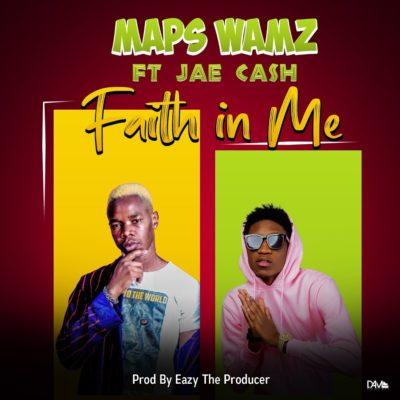 Maps Wamz ft Jae Cash - Faith In Me (Prod. by Eazy The Producer)