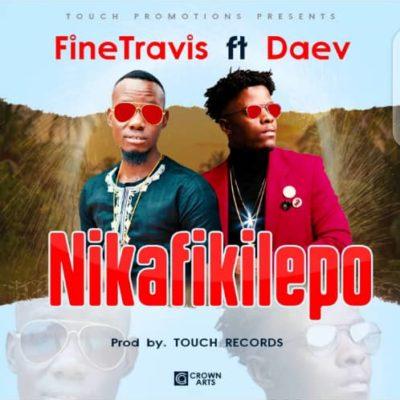 Fine Travis ft Daev - Nikafikilepo (Prod. by Touch Records)