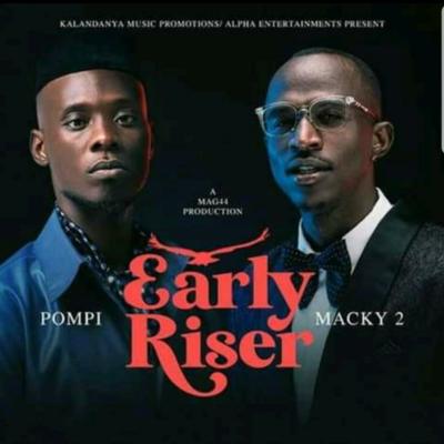 Macky 2 ft Pompi - Early Riser (Waulesi Asadye)