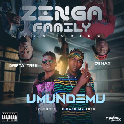 Zinga Family ft Drifta Trek & Jemax - Umundemu (Prod. by K Dash)