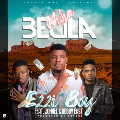 Ezzi Boy ft Bobby East & Johnel - Nika Beula [Prod. by Reverb]