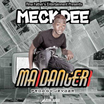 Meck Dee - Ma Danger [JayDer Prod it]