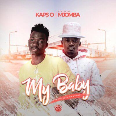 Kaps-O ft Mjomba - My Baby (Love you ) Prod. by Byron