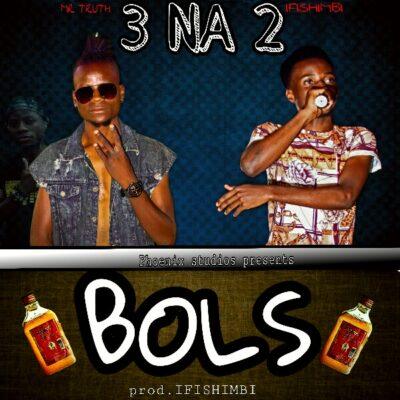 3 Na 2 - Bolz (Prod. by Ifishimbi)