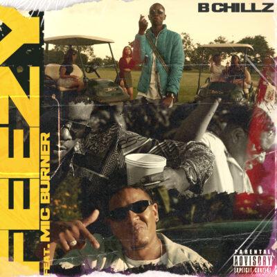 B Chillz ft Mic Burner - Feezy [Prod By Crown]